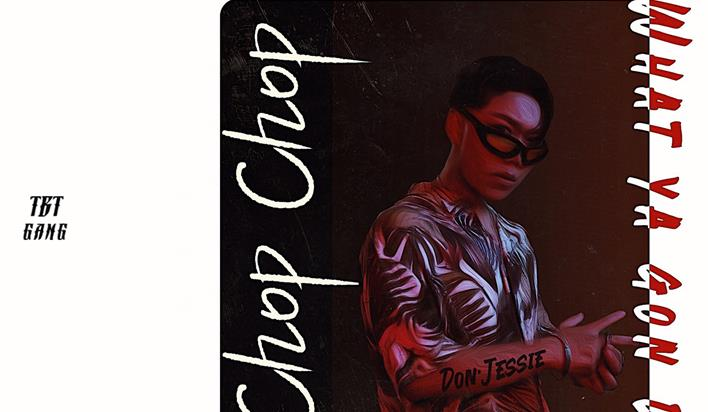 Don·Jessie单曲《Chop Chop》上线 热血中听见梦想的声音